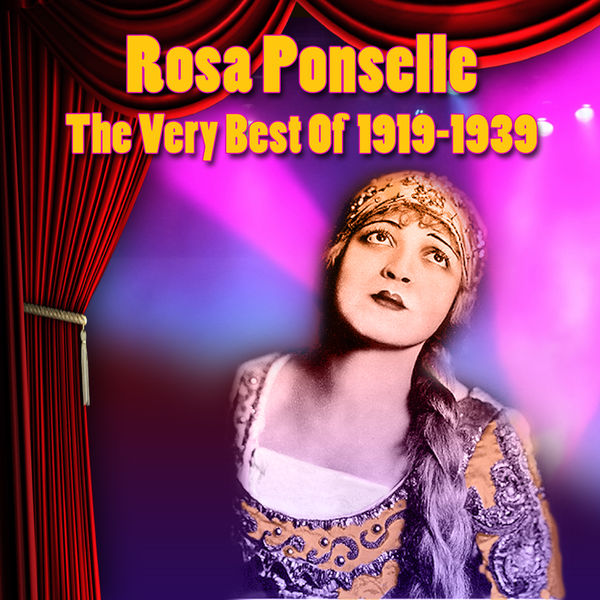 Rosa Ponselle - The Very Best Of 1919-1939