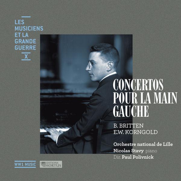 Orchestre National de Lille - Britten & Korngold: Concertos pour la main gauche (Les musiciens et la Grande Guerre, Vol. 10)