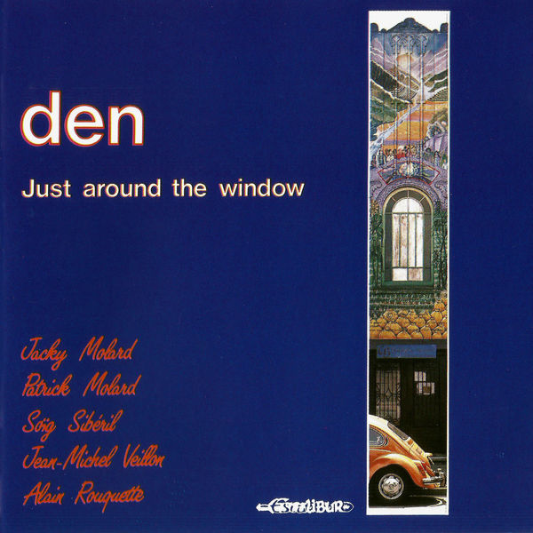Den - Just Around the Window