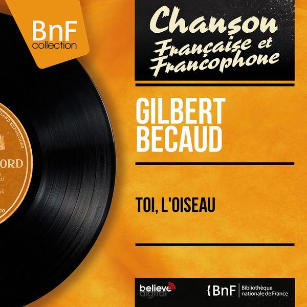 Gilbert Bécaud - Toi, l'oiseau (Mono Version)