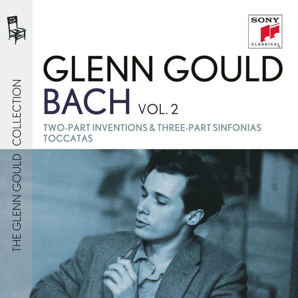 Glenn Gould - Glenn Gould plays Bach: Two-Part Inventions & Three-Part Sinfonias BWV 772-801; Toccatas BWV 910-916