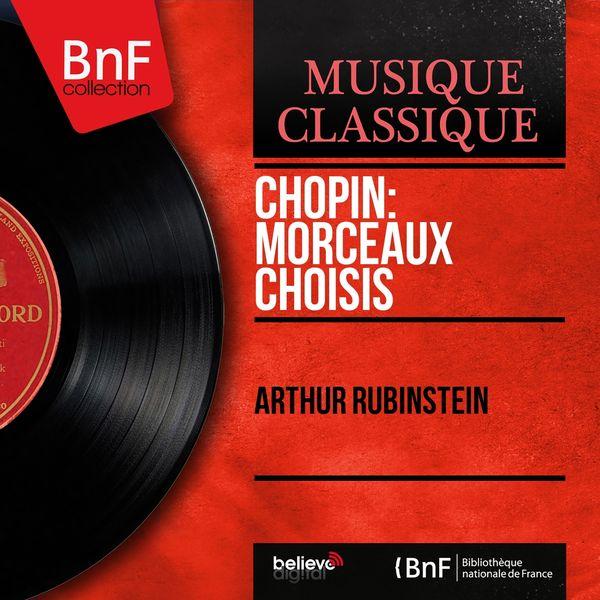 Arthur Rubinstein - Chopin: Morceaux choisis (Mono Version)