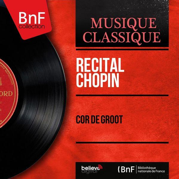 Cor de Groot - Récital Chopin (Mono Version)