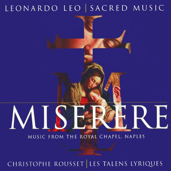 """Les Talens Lyriques Leonardo Leo : Musique sacrée (""""Miserere"""" : Music from the Royal Chapel Naples)"""