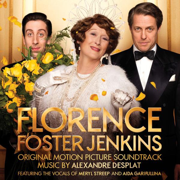 Alexandre Desplat - Florence Foster Jenkins (Original Motion Picture Soundtrack)