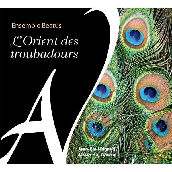 Ensemble Beatus - L'Orient des troubadours