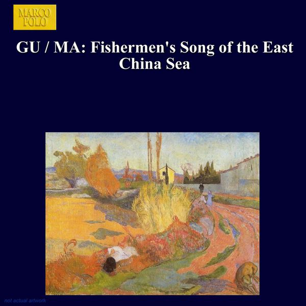 Shanghai Philharmonic Orchestra - Gu / Ma: Fishermen's Song of the East China Sea