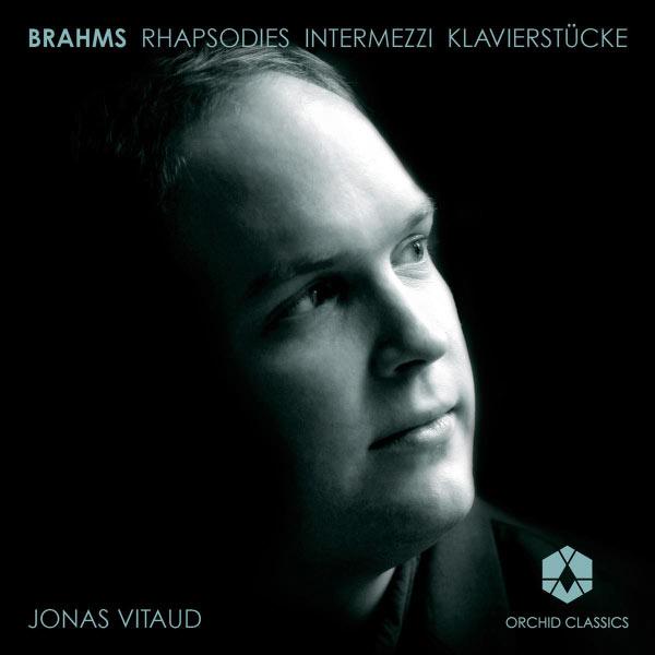 Jonas Vitaud - Brahms: Rhapsodies - Intermezzi - Klavierstucke