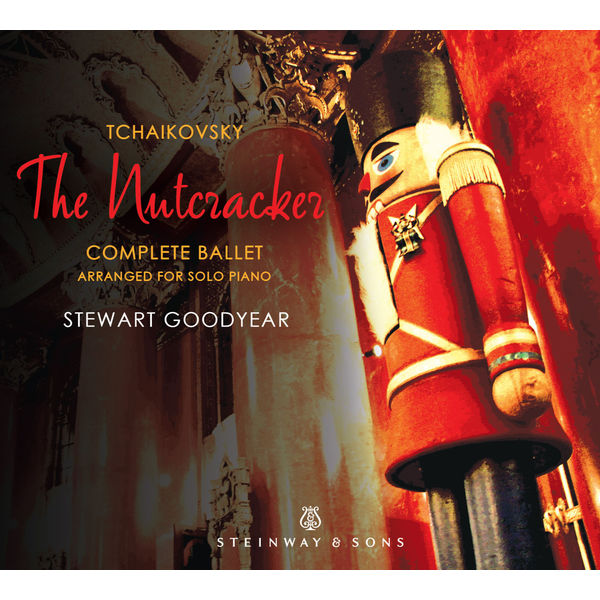 Stewart Goodyear - Tchaikovsky: The Nutcracker, Op. 71, TH 14 (Arr. S. Goodyear)