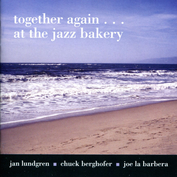 Jan Lundgren - Together Again... At The Jazz Bakery