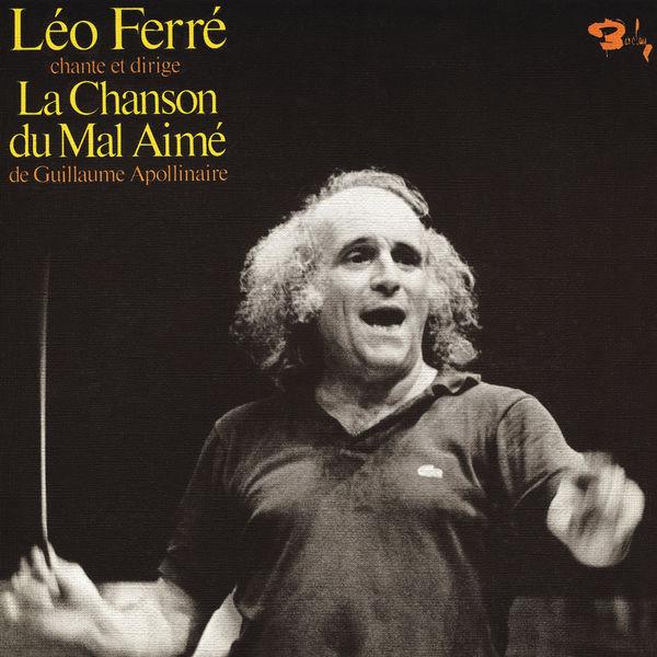 Léo Ferré - La Chanson du Mal-Aimé de Guillaume Apollinaire