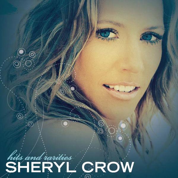 Sheryl Crow - Hits And Rarities