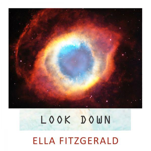 Ella Fitzgerald - Look Down