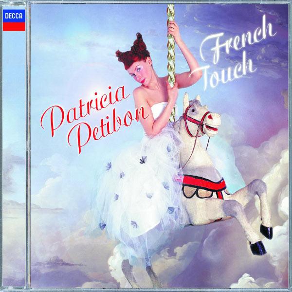 Patricia Petibon - Patricia Petibon: French Touch