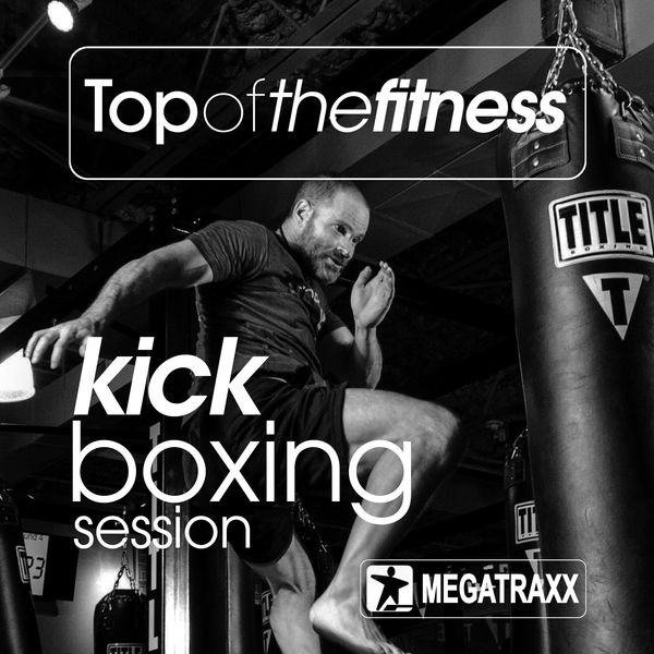 Various Artists - Top of the Fitness Kick Boxing Session (140 BPM / 32 Count)