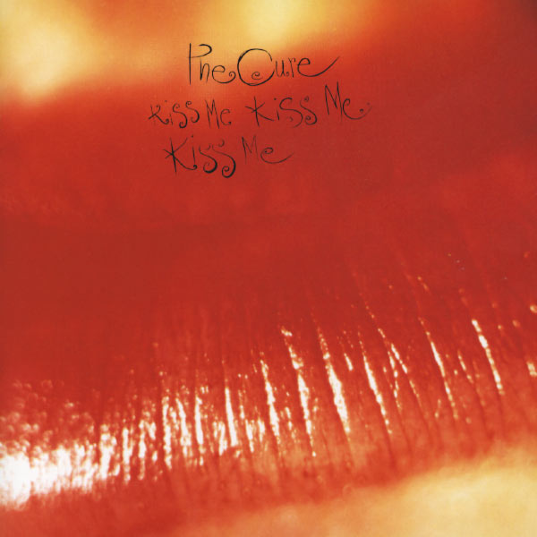 The Cure - Kiss Me Kiss Me Kiss Me