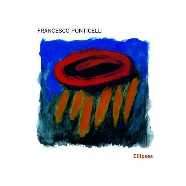 Francesco Ponticelli - Ellipses