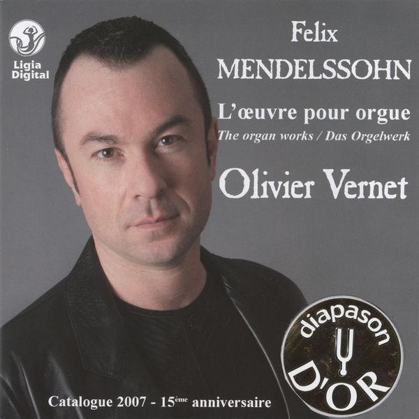 Olivier Vernet - Mendelssohn: Das Orgelwerk
