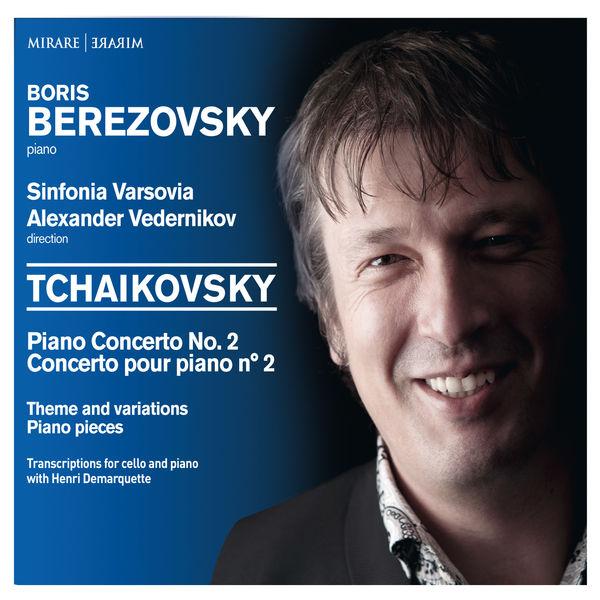 Boris Berezovsky - Tchaikovsky : Piano Concerto No. 2 - Theme and variations - Piano pieces