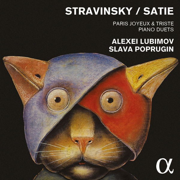 Alexei Lubimov - Stravinsky & Satie: Paris joyeux & triste - Piano Duets