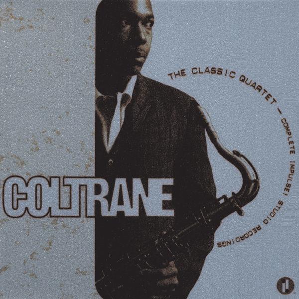 John Coltrane Quartet - The Classic Quartet - Complete Impulse! Studio Recordings