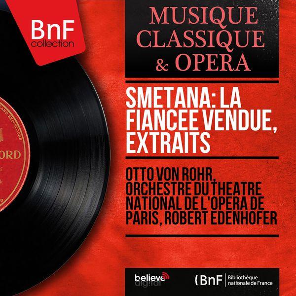 Otto Von Rohr - Smetana: La fiancée vendue, extraits (Mono Version)