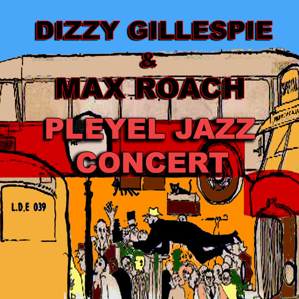 Dizzy Gillespie - Pleyel Jazz Concert