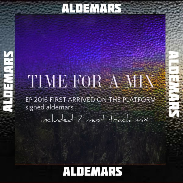 Aldemars - Time for a Mix (Dance)