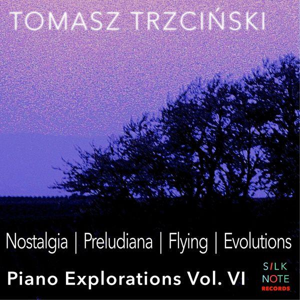 Tomasz Trzcinski - Piano Exploration, Vol. 6: Nostalgia, Preludiana, Flying, Evolutions