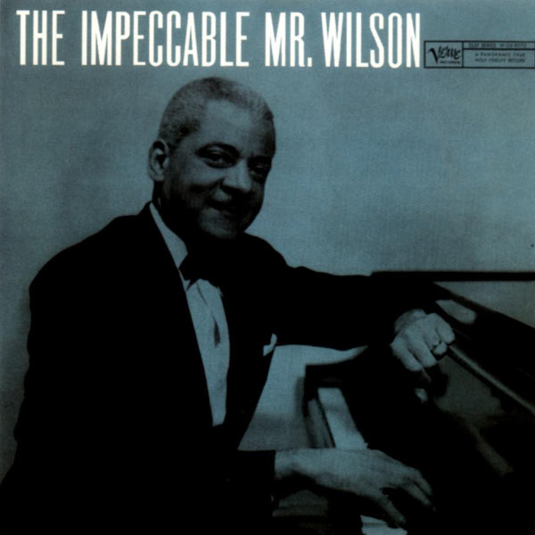 Teddy Wilson - The Impeccable Mr. Wilson