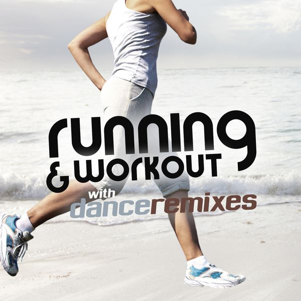 Various Artists - Running and Workout with Dance Remixes
