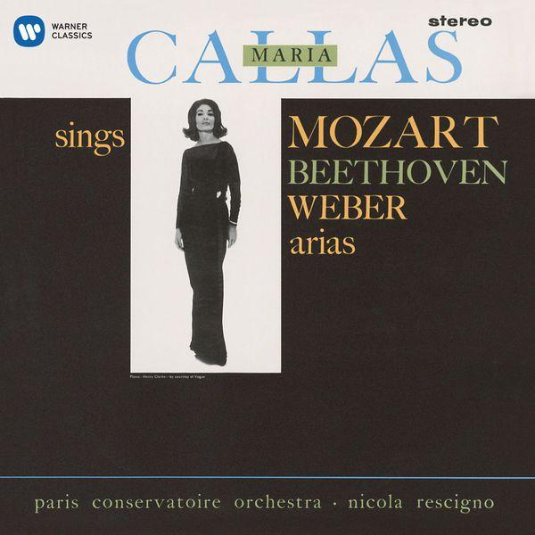Maria Callas - Callas sings Mozart, Beethoven & Weber Arias - Callas Remastered