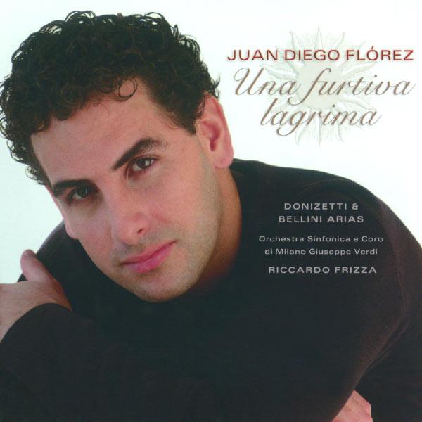 Juan Diego Flórez - Juan Diego Flórez - Una Furtiva Lagrima: Donizetti & Bellini Arias