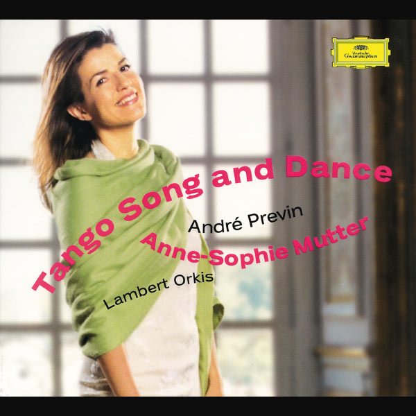 Anne-Sophie Mutter - Anne-Sophie Mutter - Tango Song and Dance