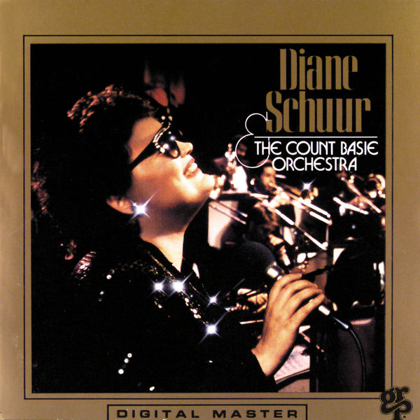 Diane Schuur - Diane Schuur And The Count Basie Orchestra