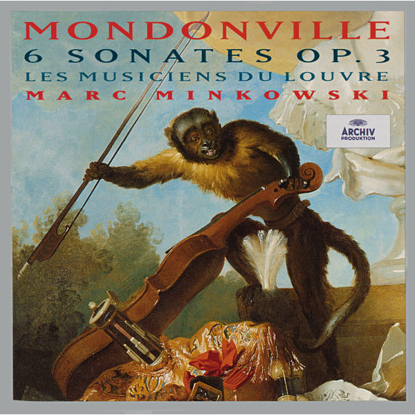 Les Musiciens du Louvre - Mondonville: 6 Sonates Op.3