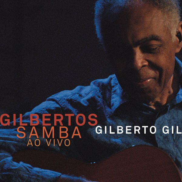 Gilberto Gil - Gilbertos Samba Ao Vivo