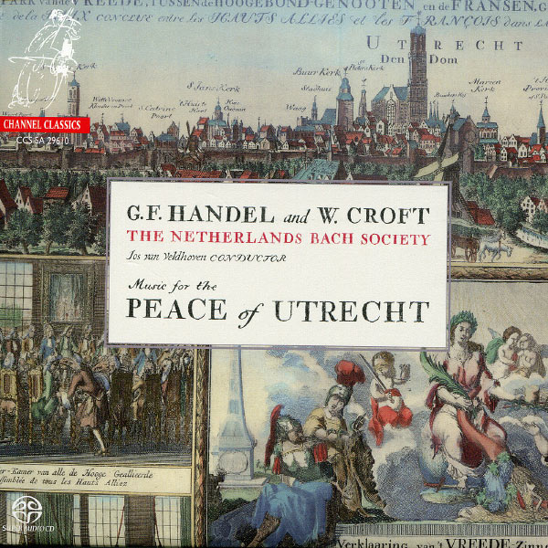 The Netherlands Bach Society - Handel: Te Deum & Jubilate - Croft: Ode for the Peace of Utrecht
