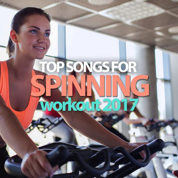 Various Artists - Top Songs for Spinning Workout 2017