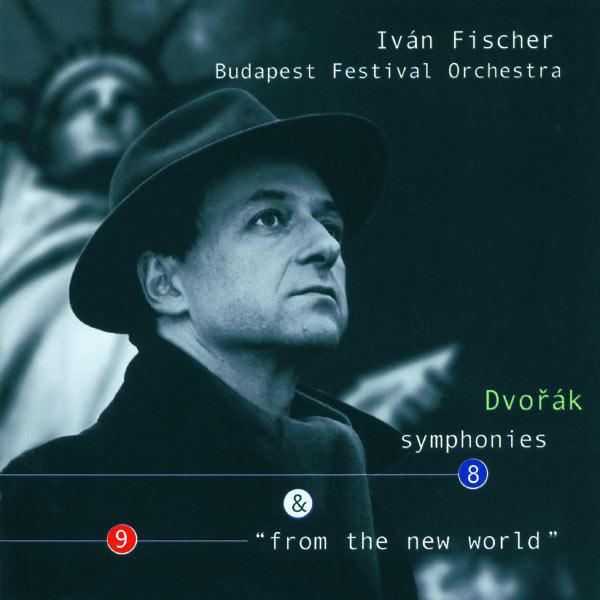 "Budapest Festival Orchestra - Anton Dvorák : Symphonies Nos. 8 & 9 ""From the New World"""