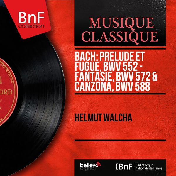 Helmut Walcha - Bach: Prélude et fugue, BWV 552 - Fantasie, BWV 572 & Canzona, BWV 588 (Mono Version)