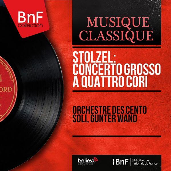 Orchestre des Cento Soli, Günter Wand - Stölzel: Concerto grosso a quattro cori (Mono Version)