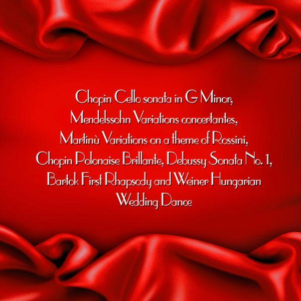 Janos Starker - Chopin Cello sonata in G Minor, Mendelssohn Variations concertantes, Martinù Variations on a theme of Rossini, Chopin Polonaise Brillante, Debussy Sonata No. 1, Bartok First Rhapsody and Weiner Hungarian Wedding Dance