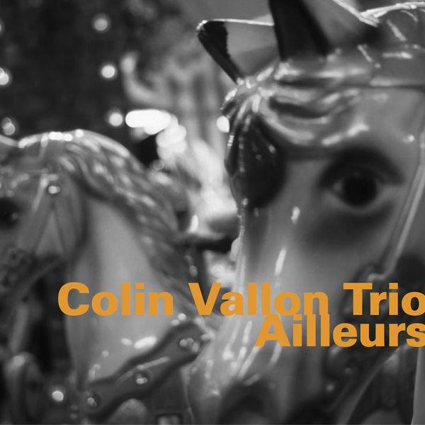 Colin Vallon - Ailleurs