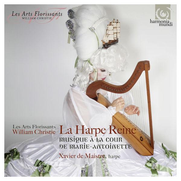 Xavier de Maistre - La Harpe Reine: Concertos for Harp at the Court of Marie-Antoinette