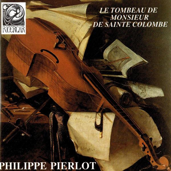Philippe Pierlot - Le tombeau de Monsieur de Sainte Colombe