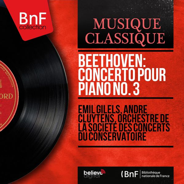 Emil Gilels - Beethoven: Concerto pour piano No. 3 (Mono Version)