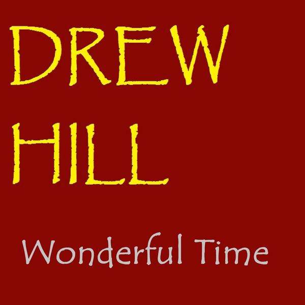 Drew Hill - Wonderful Time