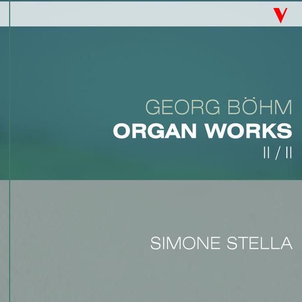 Simone Stella - Böhm: Complete Organ Works, Vol. 2