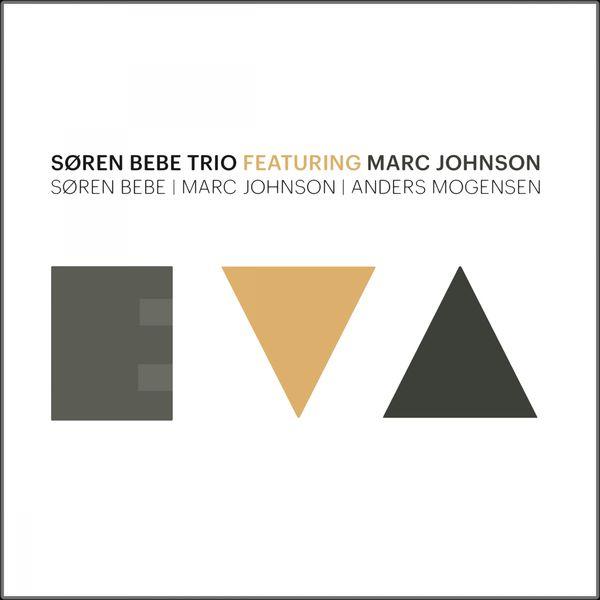 Søren Bebe Trio - Eva (feat. Marc Johnson, Søren Bebe, Anders Mogensen)